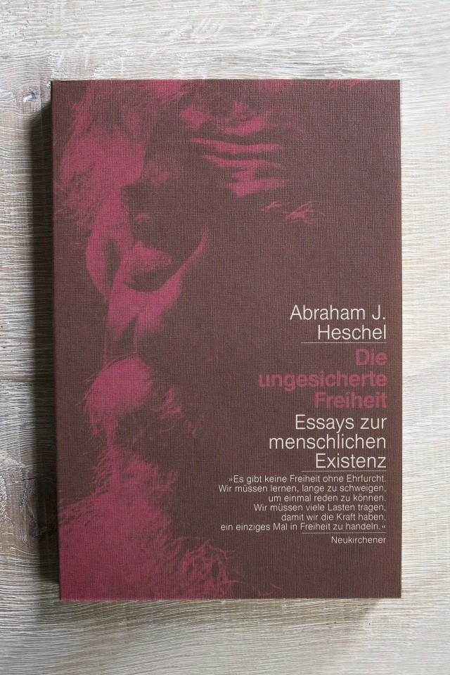 Die ungesicherte Freiheit von Abraham J Heschel